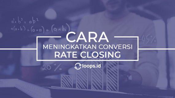 Cara Meningkatkan Conversion Rate Closing CS