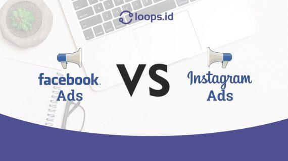 Instagram Ads VS Facebook Ads, Pilih yang mana?