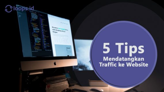 5 Tips mendatangkan Traffic ke Website