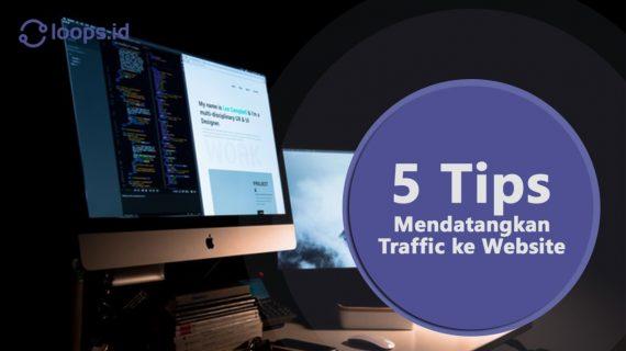 5 Tips mendatangkan Traffic ke Website