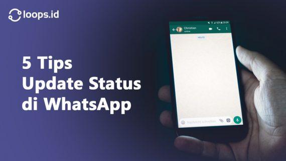 Teknik Marketing : 5 Tips Update Status di WhatsApp