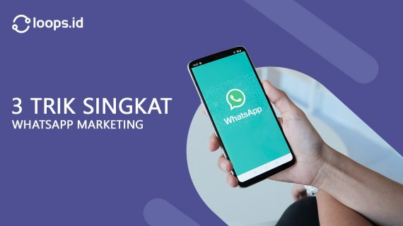 3 Trik Singkat WhatsApp Marketing