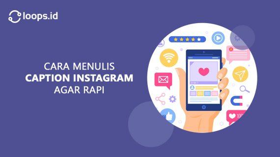 Cara Menulis Caption Instagram agar Rapi