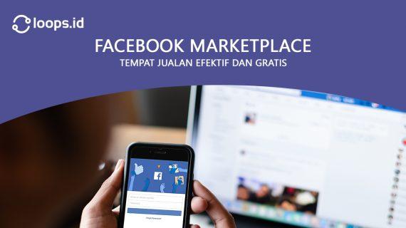 Facebook Marketplace, Tempat Jualan efektif dan Gratis