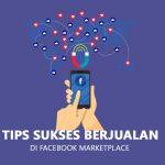 Tips Sukses Berjualan di Facebook Marketplace