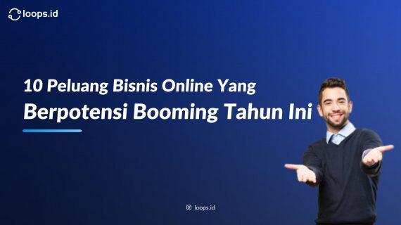 10 Peluang Bisnis Online yang Berpotensi Booming Tahun Ini