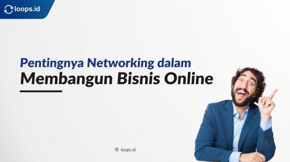 Pentingnya Networking Dalam Membangun Bisnis Online