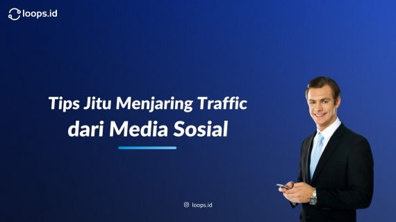 Tips Jitu Menjaring Traffic Dari Media Sosial