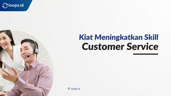 Kiat Meningkatkan Skill Customer Service