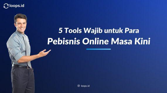 5 Tools Wajib untuk Para Pebisnis Online Masa Kini