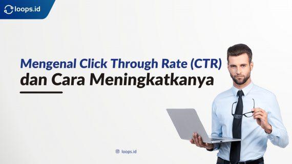 Mengenal Click Through Rate (CTR) dan Cara Meningkatkannya
