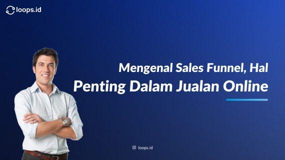 Mengenal Sales Funnel, Hal Penting Dalam Jualan Online