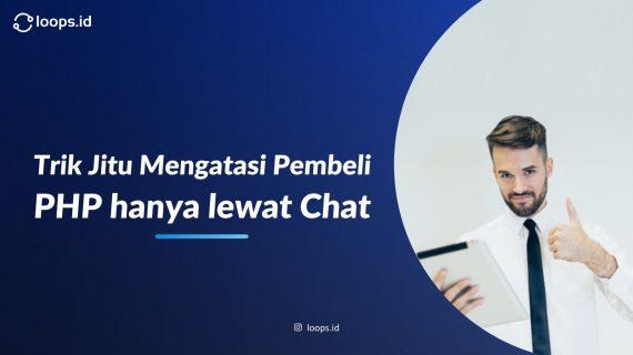Trik Jitu Mengatasi Pembeli PHP hanya lewat Chat