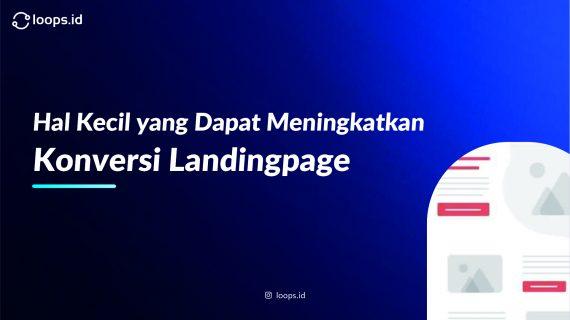 Hal Kecil yang Dapat Meningkatkan Konversi Landingpage