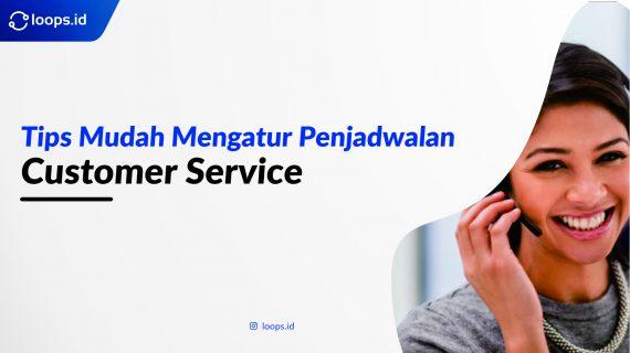 Tips Mudah Mengatur Penjadwalan Customer Service