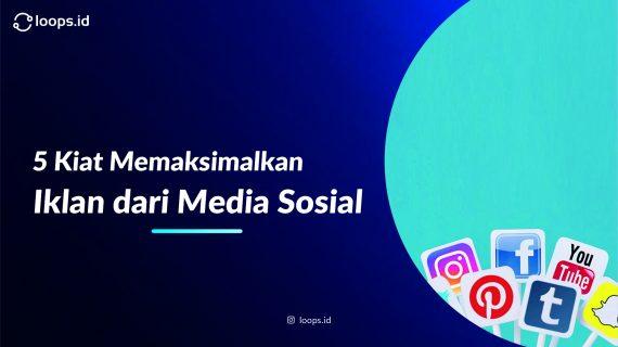 5 Kiat Memaksimalkan Iklan dari Media Sosial