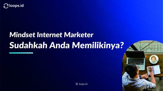 Mindset Internet Marketer, Sudahkah Anda Memilikinya?