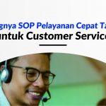 Pentingnya SOP Pelayanan Cepat Tanggap untuk Customer Service