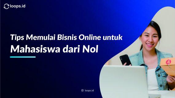 Tips Memulai Bisnis Online untuk Mahasiswa dari Nol