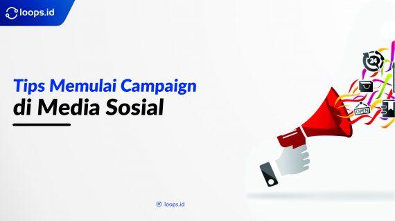 Tips Memulai Campaign di Media Sosial