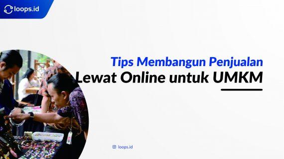 Tips Membangun Penjualan Lewat Online untuk UMKM