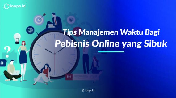 Tips Manajemen Waktu Bagi Pebisnis Online yang Sibuk