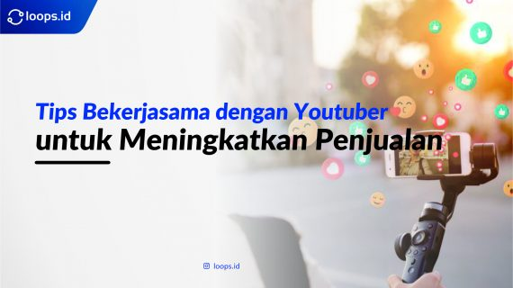 Tips Bekerjasama dengan Youtuber untuk Meningkatkan Penjualan